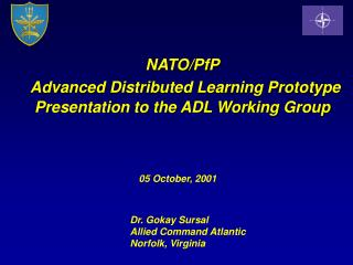 NATO/PfP Advanced Distributed Learning Prototype  Presentation to the ADL Working Group