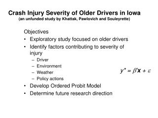 Objectives  Exploratory study focused on older drivers