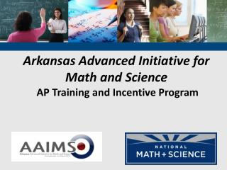 Arkansas Advanced Initiative for Math and Science AP Training and Incentive Program