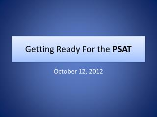 Getting Ready For the  PSAT