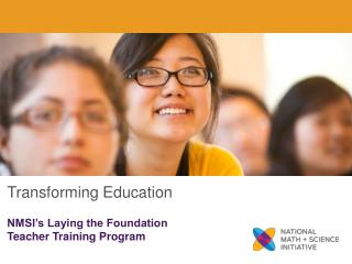 Transforming  Education NMSI's Laying the Foundation Teacher Training Program