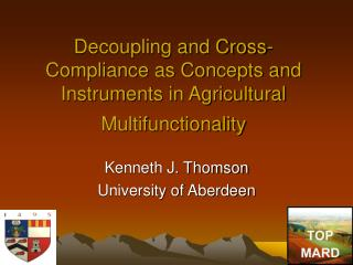 Decoupling and Cross-Compliance as Concepts and Instruments in Agricultural Multifunctionality