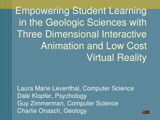 Laura Marie Leventhal, Computer Science  Dale Klopfer, Psychology Guy Zimmerman, Computer Science