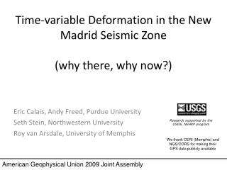 Time-variable Deformation in the New Madrid Seismic Zone (why there, why now?)
