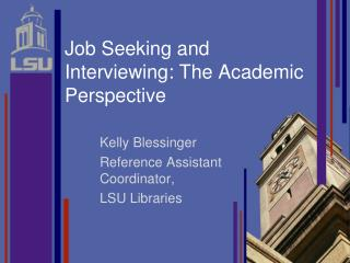 Job Seeking and Interviewing: The Academic Perspective