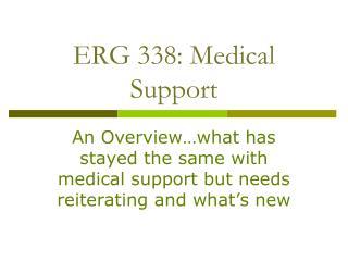 ERG 338: Medical Support
