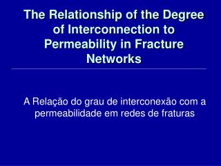 The Relationship of the Degree of Interconnection to Permeability in Fracture Networks