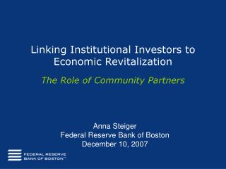 Linking Institutional Investors to Economic Revitalization The Role of Community Partners