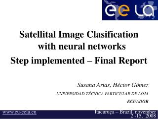 Satellital Image Clasification with neural networks  Step implemented – Final Report