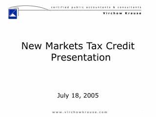 New Markets Tax Credit Presentation July 18, 2005