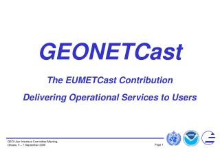 GEONETCast The EUMETCast Contribution Delivering Operational Services to Users