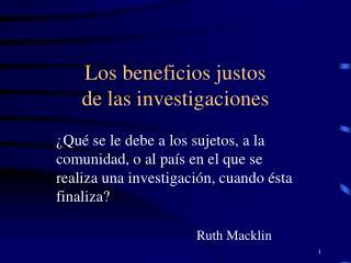 Los beneficios justos de las investigaciones