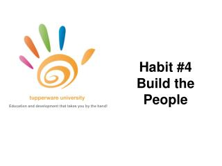 Habit #4 Build the People