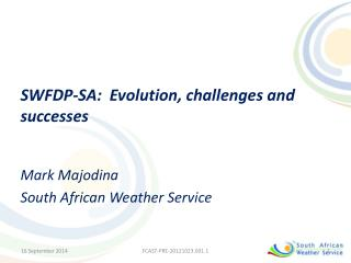 SWFDP-SA:  Evolution, challenges and successes