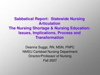 Deanna Suggs, RN, MSN, FNPC NMSU Carlsbad Nursing Department Director/Professor of Nursing
