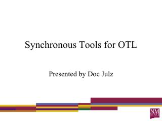 Synchronous Tools for OTL