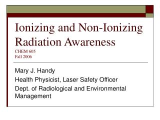 Ionizing and Non-Ionizing Radiation Awareness CHEM 605 Fall 2006