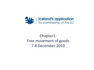 Chapter1:  Free movement of goods  7-8 December 2010