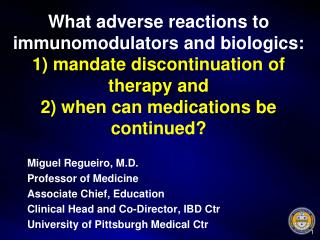 Miguel Regueiro, M.D. Professor of Medicine Associate Chief, Education