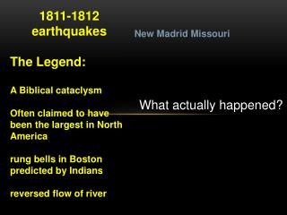 1811-1812 earthquakes  The Legend: A Biblical cataclysm Often claimed to have