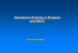 Operations Analysis in Bulgaria  and NATO