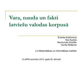 Vara, nauda un fakti  latviešu valodas korpusā