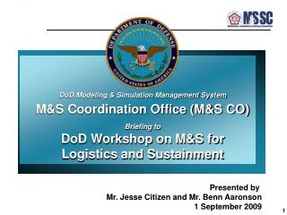 DoD Modeling & Simulation Management System M&S Coordination Office (M&S CO) Briefing to