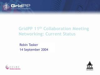 GridPP 11 th  Collaboration Meeting Networking: Current Status