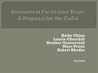 Assessment Facilitation Team:  A Proposal for the CoEd