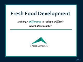Fresh Food Development Making A  Difference In Today's Difficult  Real Estate Market