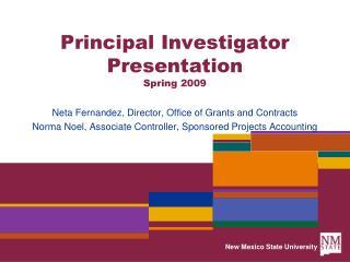 Principal Investigator Presentation Spring 2009