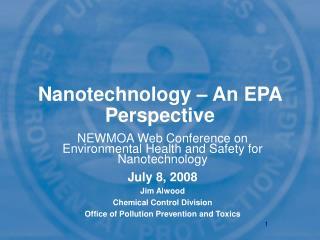 Nanotechnology – An EPA Perspective