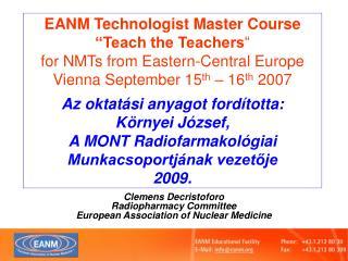 Clemens Decristoforo Radiopharmacy Committee European Association of Nuclear Medicine