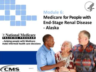 Medicare  for People with End-Stage Renal Disease - Alaska