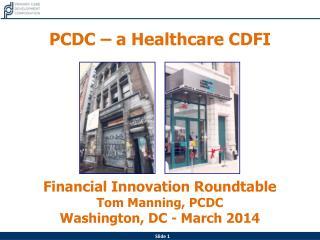PCDC � a Healthcare CDFI