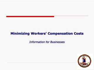 Minimizing Workers' Compensation Costs Information for Businesses