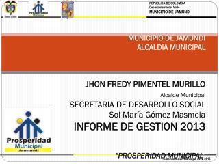 REPUBLICA DE COLOMBIA Departamento del Valle MUNICIPIO DE JAMUNDI