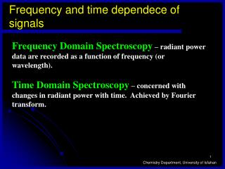 Frequency and time dependece of signals
