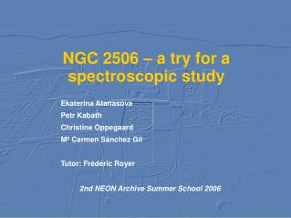 NGC 2506 – a try for a spectroscopic study