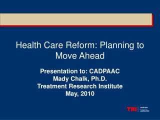 Health Care Reform: Planning to Move Ahead