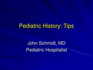 Pediatric History: Tips