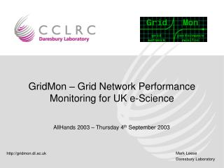 GridMon – Grid Network Performance Monitoring for UK e-Science
