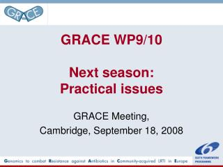 GRACE WP9/10 Next season:  Practical issues