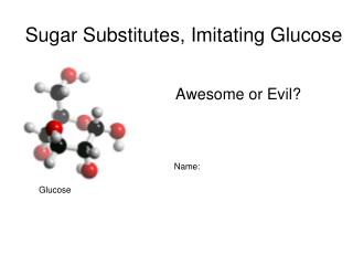 Sugar Substitutes, Imitating Glucose