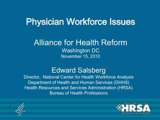 Physician Workforce Issues Alliance for Health Reform Washington DC November 15, 2010
