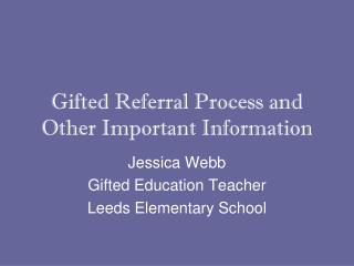 Gifted Referral Process and Other Important Information