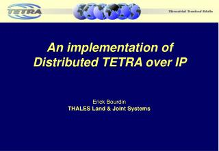 An implementation of Distributed TETRA over IP