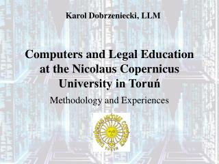 Computers and Legal Education  at the Nicolaus Copernicus University in Toru?