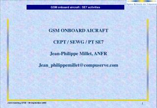 GSM ONBOARD AICRAFT CEPT / SEWG / PT SE7 Jean-Philippe Millet, ANFR