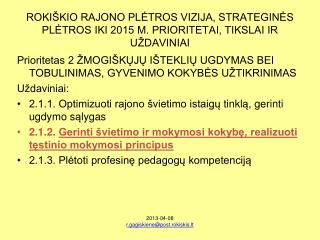 ROKIŠKIO RAJONO PLĖTROS VIZIJA, STRATEGINĖS PLĖTROS IKI 2015 M. PRIORITETAI, TIKSLAI IR UŽDAVINIAI